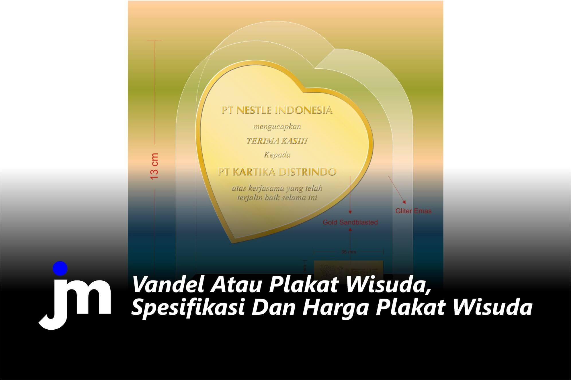 Vandel Atau Plakat Wisuda, Spesifikasi Dan Harga Plakat Wisuda